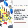 konferencja online chirurgia stomatologiczna dla asystentek i higienistek (2)